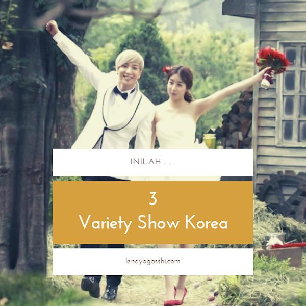 3 Variety Show Korea Yang Bikin Greget