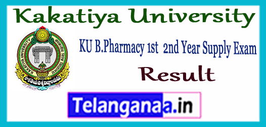 Kakatiya University B.Pharmacy 1st  2nd Year Supply Results 2018