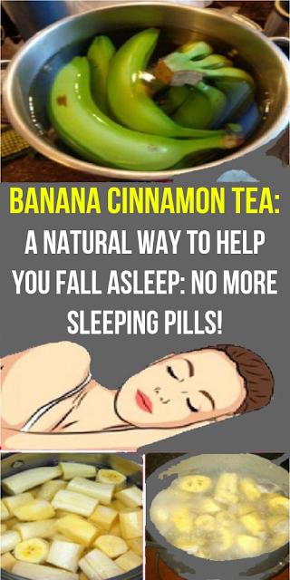 Banana Cinnamon Tea: A Natural Way To Help You Fall Asleep: No More Sleeping Pills!