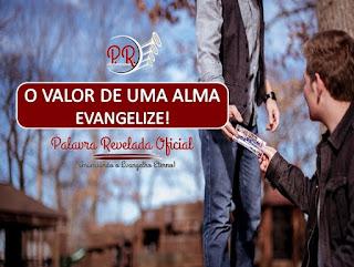 O VALOR DE UMA ALMA - EVANGELIZE!