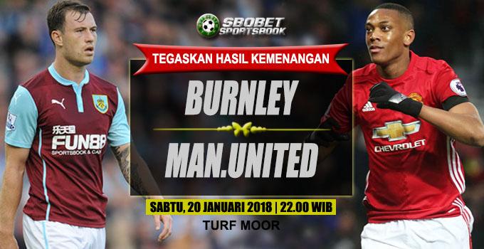 Burnley vs Manchester United Premier League Sabtu, 20 Januari 2018 | 22.00 WIB Turf Moor (Burnley)