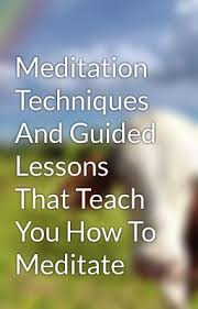 Meditation techniques and guided lessons that teach you how to meditate