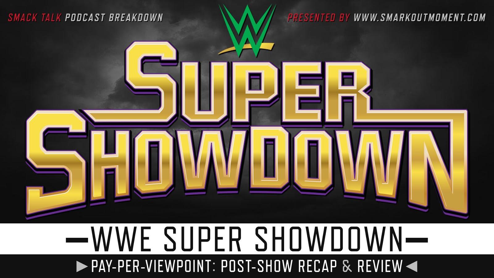 WWE Super ShowDown 2019 Recap and Review Podcast