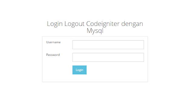 Membuat Sistem Login Logout Codeigniter Dengan Database MySql