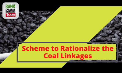 Scheme to Rationalize the Coal Linkages