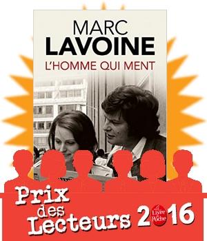prix des lecteurs livre de poche 2016 sélection blog littéraire avis critique chronique Marc Lavoine l'homme qui ment autobiographie Lucien