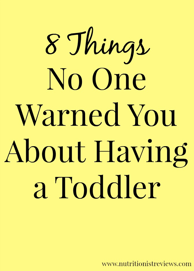 8 Things No One Warned You About Having a Toddler