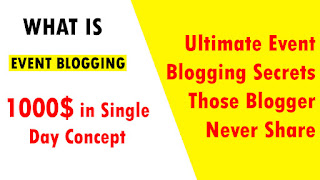 How To Make 1000$ Per Day By Doing Event Blogging 2018