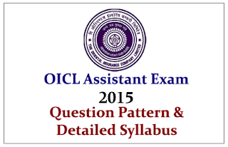 OICL Assistant Exam 2015- Question Pattern and Detailed Syllabus