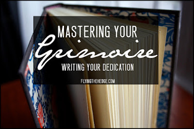 Mastering Your Grimoire: Writing Your Dedication