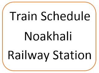 Noakhali Railway Station Train Schedule
