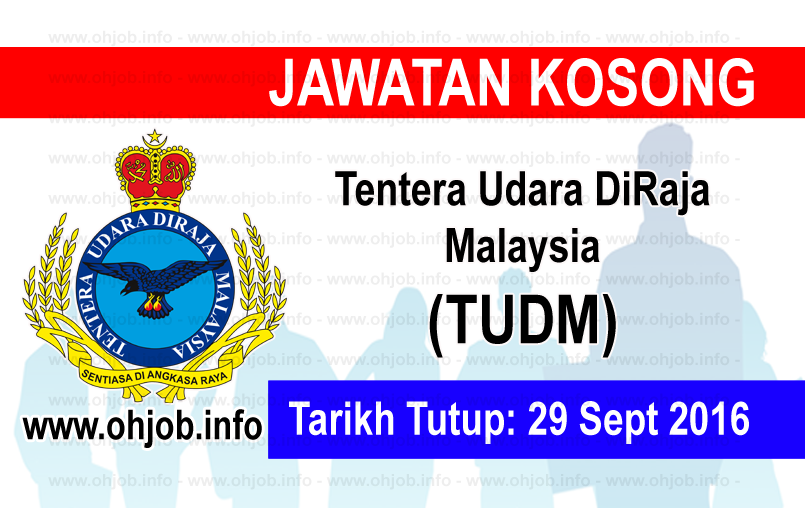 Jawatan Kerja Kosong Tentera Udara Diraja Malaysia (TUDM) logo www.ohjob.info september 2016