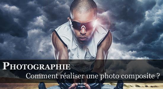 Comment réaliser une photo composite