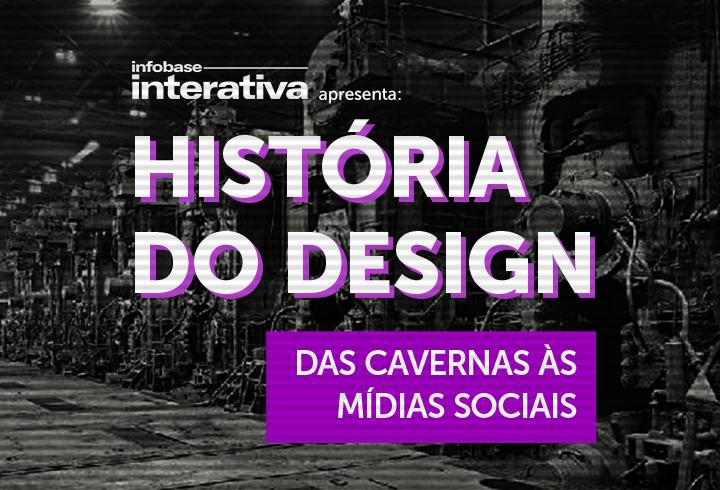 História do Design: Das cavernas às mídias sociais