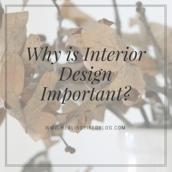 Why is interior design important? Interior design is more than just decorating. It is intentionally creating a space that not only functions well, but also functions beautifully...
