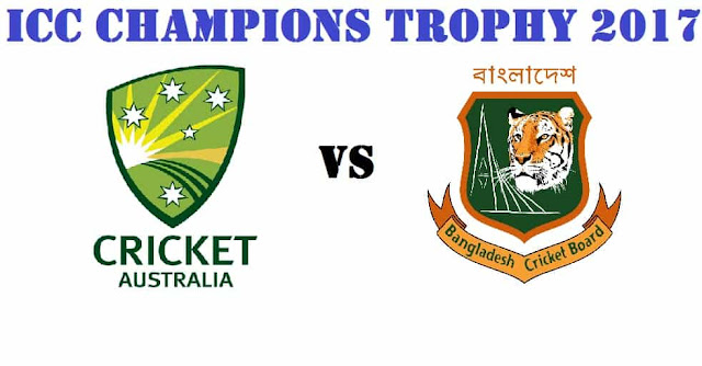 ICC Champions Trophy 2017 Australia vs Bangladesh Match 5 Preview and where to watch live