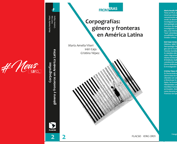Lanzamiento del libro: Corpografías: Género y fronteras en América Latina. USFQ-FLACSO