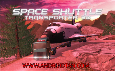 Download Space Shuttle Transporter 3D Mod Apk v1.0.2 (Unlimited Money) Terbaru 2017