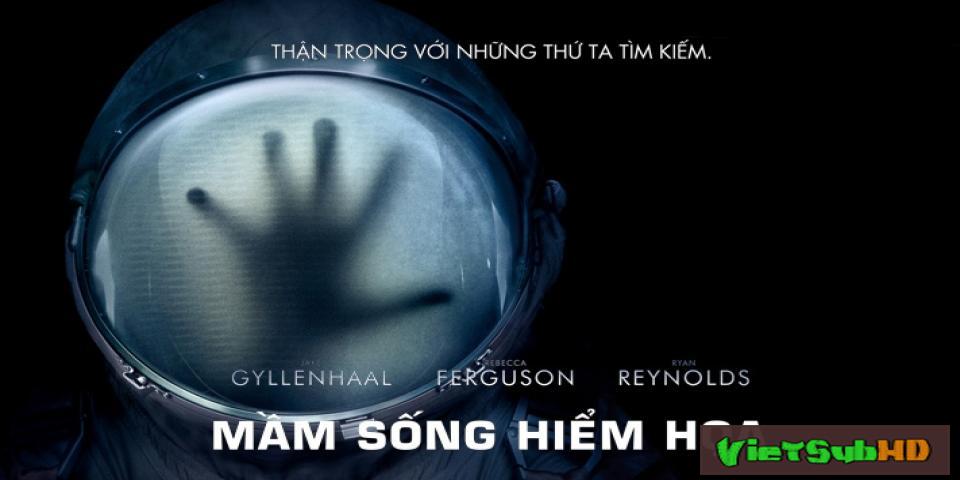 Phim Mầm sống hiểm họa VietSub HD | Life 2017