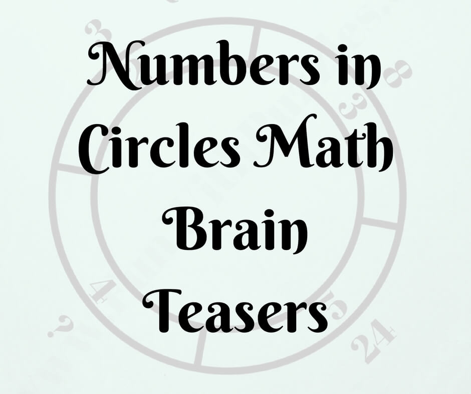 Missing Numbers in Circles Math Brain Teasers-Brain