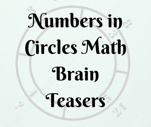 Numbers in Circles Math Brain Teasers