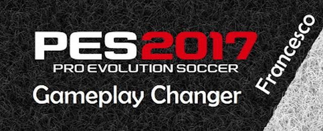Gameplay Changer PES 2017