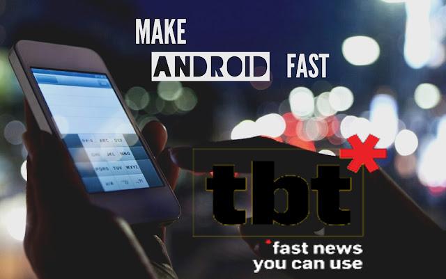 7 Tips untuk membuat Android Anda Lebih Cepat - Tips Cepat!