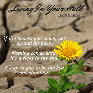 Living in Your Hell: Shattered Lives Book 5, Barb Shuler