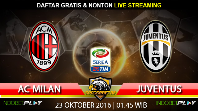 Prediksi AC Milan vs Juventus 23 Oktober 2016 (Liga Italia)