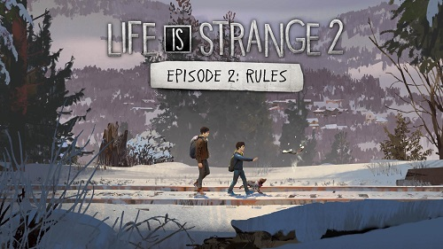 Life is Strange 2: Episode 2 - Rules Review
