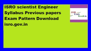 ISRO scientist Engineer Syllabus Previous papers Exam Pattern Download isro.gov.in