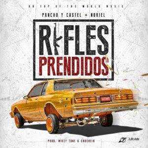 Pancho & Castel Ft. Noriel – Rifles Prendidos