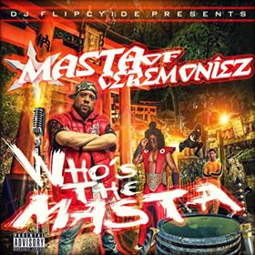 New Music: Masta Of Ceremoniez – Who's The Masta Featuring Cappadonna Krs-One Young Dirty Bastard