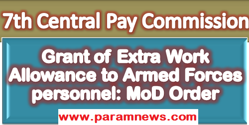 7th-cpc-extra-work-allowance-to-armed-forces-personnel-paramnews