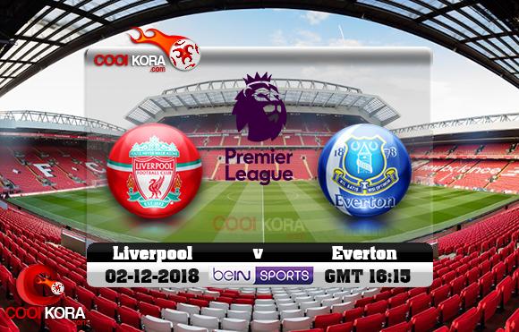 مشاهدة مباراة ليفربول وإيفرتون اليوم 2-12-2018 في الدوري الإنجليزي