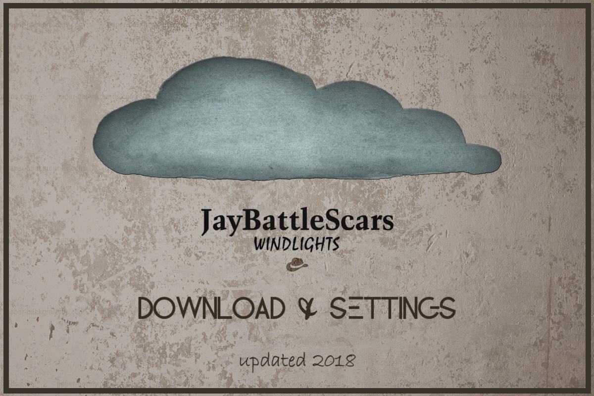 WINDLIGHT DOWNLOAD &  SETTINGS - Jay BattleScars (UPLOAD 2019)