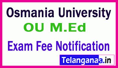 Osmania University M.Ed Exam Fee Notification