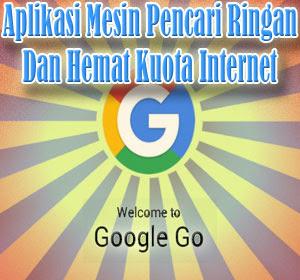Google Go, Aplikasi Mesin Pencari Ringan dan Hemat Kuota Internet