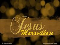 O Maravilhoso Jesus