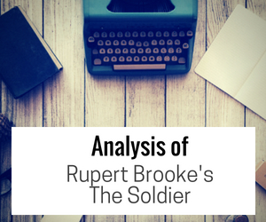 Analysis of Rupert Brooke's The Soldier