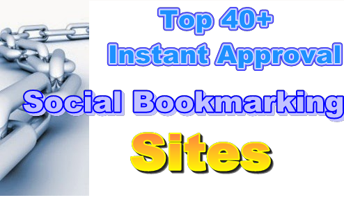 Top 40+ High PR Instant Approval Social Bookmarking Sites List