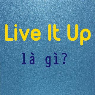 live it up la gi