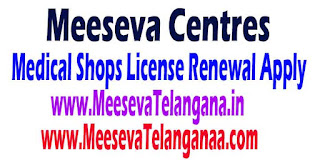 Medical Shops Retail Wholesale License Renewal Apply in Meeseva