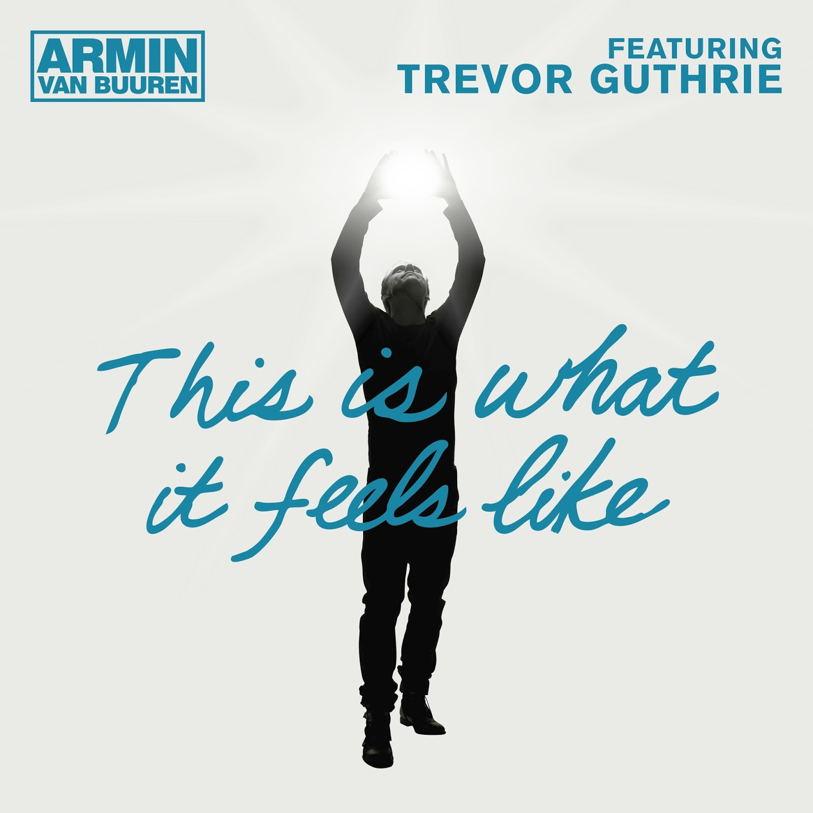 Armin Van Buuren This Is What It Feels Like Album Cover What It Feels Like   with