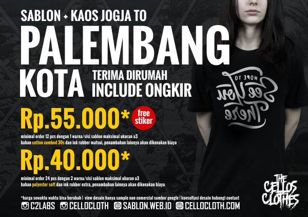 Harga sablon kaos PALEMBANG Kota dari Jogja include ongkos kirim