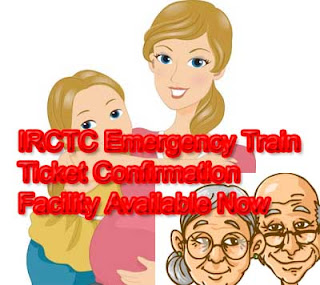 Indian rail Ticket Emergency Confirmation facility Available Now