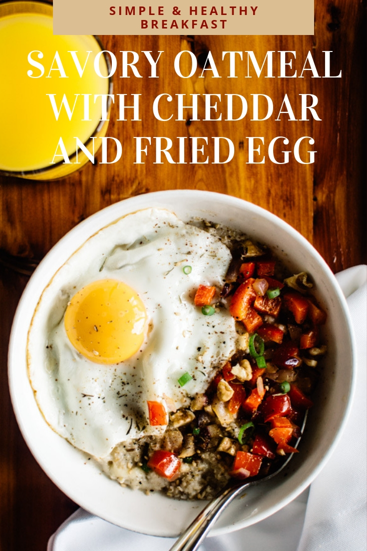 SIMPLE & HEALTHY BREAKFAST FOR BUSY MORNING : SAVORY OATMEAL WITH CHEDDAR AND FRIED EGG