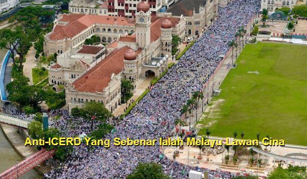 Anti-ICERD Yang Sebenar Ialah Melayu Lawan Cina