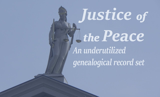 Genealogy Gold: Justice of the Peace records