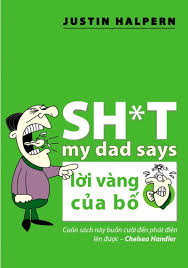 shit my dad say loi vang cua bo